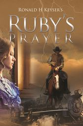 Ruby's Prayer by Ronald H. Keyser