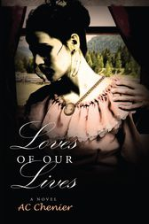 Loves of Our Lives by Allison Chenier