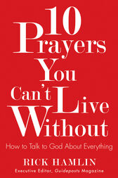 10 Prayers You Can't Live Without by Rick Hamlin