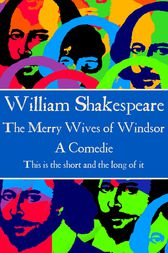 The Merry Wives of Windsor by Willam Shakespeare