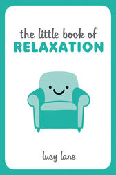 The Little Book of Relaxation by Lucy Lane