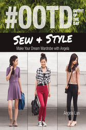 #OOTD (Outfit of the Day) Sew & Style by Angela Lan