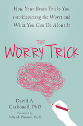 The Worry Trick by David A. Carbonell