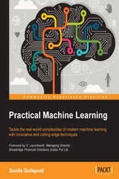 Practical Machine Learning by Sunila Gollapudi