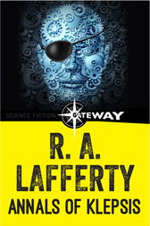 Annals of Klepsis by R. A. Lafferty