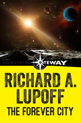 The Forever City by Richard A. Lupoff