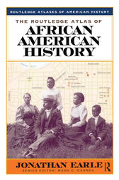 The Routledge Atlas of African American History by Jonathan Earle