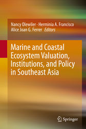 Marine and Coastal Ecosystem Valuation, Institutions, and Policy in Southeast Asia by Nancy Olewiler