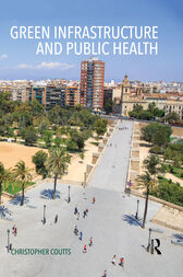 Green Infrastructure and Public Health by Christopher Coutts