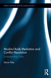Muslim/Arab Mediation and Conflict Resolution by Doron Pely