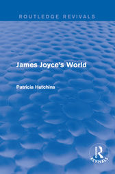 James Joyce's World (Routledge Revivals) by Patricia Hutchins