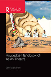 Routledge Handbook of Asian Theatre by Siyuan Liu