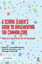 A School Leader's Guide to Implementing the Common Core by Gloria D. Campbell-Whatley