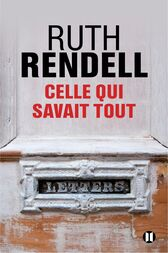 Celle qui savait tout by Ruth Rendell
