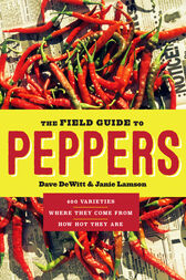 The Field Guide to Peppers by Dave DeWitt