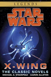 The X-Wing Series: Star Wars Legends 10-Book Bundle by Michael A. Stackpole