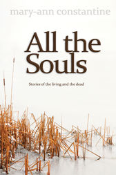All the Souls by Mary-Ann Constantine