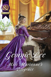 Miss Marianne's Disgrace (Mills & Boon Historical) (Scandal and Disgrace) by Georgie Lee