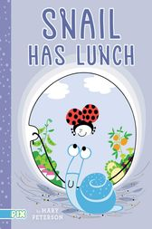 Snail Has Lunch by Mary Peterson