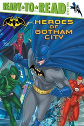 Heroes of Gotham City by J.E. Bright