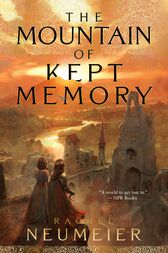 The Mountain of Kept Memory by Rachel Neumeier