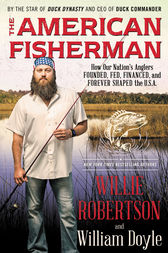 The American Fisherman by Willie Robertson