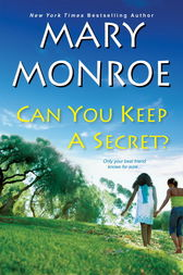 Can You Keep a Secret? by Mary Monroe