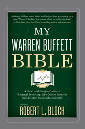 My Warren Buffett Bible by Robert L. Bloch