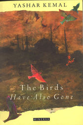 The Birds Have Also Gone by Yashar Kemal