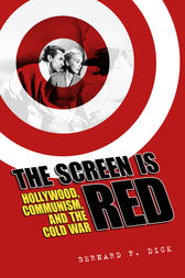 The Screen Is Red by Bernard F. Dick