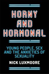 Horny and Hormonal by Nick Luxmoore