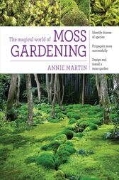 The Magical World of Moss Gardening by Annie Martin