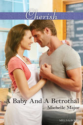 A Baby And A Betrothal by Michelle Major