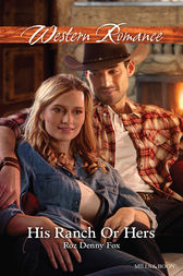 His Ranch Or Hers by Roz Denny Fox