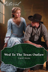 Wed To The Texas Outlaw by Carol Arens
