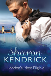 London's Most Eligible - 3 Book Box Set by Sharon Kendrick