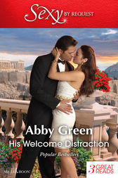 His Welcome Distraction/Mistress To The Merciless Millionaire/Ruthless Greek Boss, Secretary Mistress/The Virgin's Secret by Abby Green