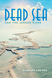 The Dead Sea and the Jordan River by Barbara Kreiger