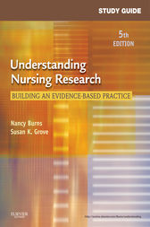 Study Guide for Understanding Nursing Research -E-Book by Nancy Burns