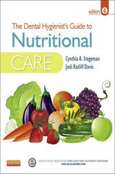 The Dental Hygienist's Guide to Nutritional Care - E-Book by Cynthia A. Stegeman