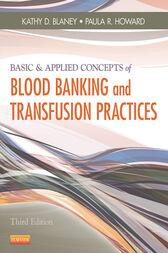 Basic & Applied Concepts of Blood Banking and Transfusion Practices - E-Book by Kathy D. Blaney
