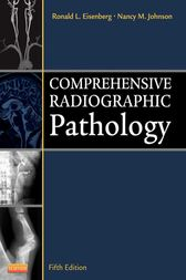 Comprehensive Radiographic Pathology - E-Book by Ronald L. Eisenberg