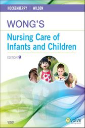 Wong's Nursing Care of Infants and Children - E-Book by Marilyn J. Hockenberry