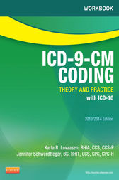 Workbook for ICD-9-CM Coding: Theory and Practice, 2013/2014 Edition by Karla R. Lovaasen