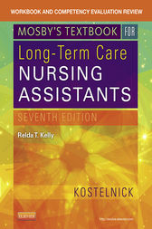 Workbook and Competency Evaluation Review for Mosby's Textbook for Long-Term Care Nursing Assistants - E-Book by Clare Kostelnick