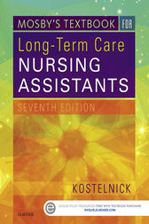 Mosby's Textbook for Long-Term Care Nursing Assistants - E-Book by Clare Kostelnick