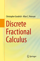 Discrete Fractional Calculus by Christopher Goodrich