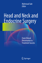 Head and Neck and Endocrine Surgery by Mahmoud Sakr