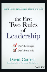 The First Two Rules of Leadership by David Cottrell