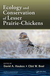 Ecology and Conservation of Lesser Prairie-Chickens by David A. Haukos